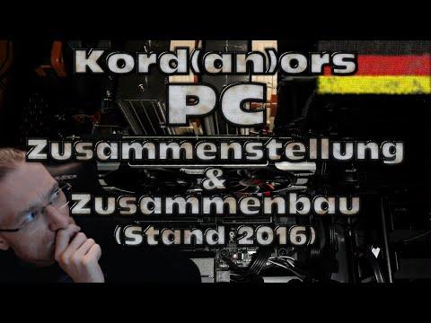 Kordanors PC: Zusammenstellung & Zusammenbau (Stand 2016)