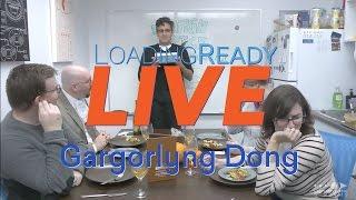 LoadingReadyLIVE Ep09 - Gargorlyng Dong