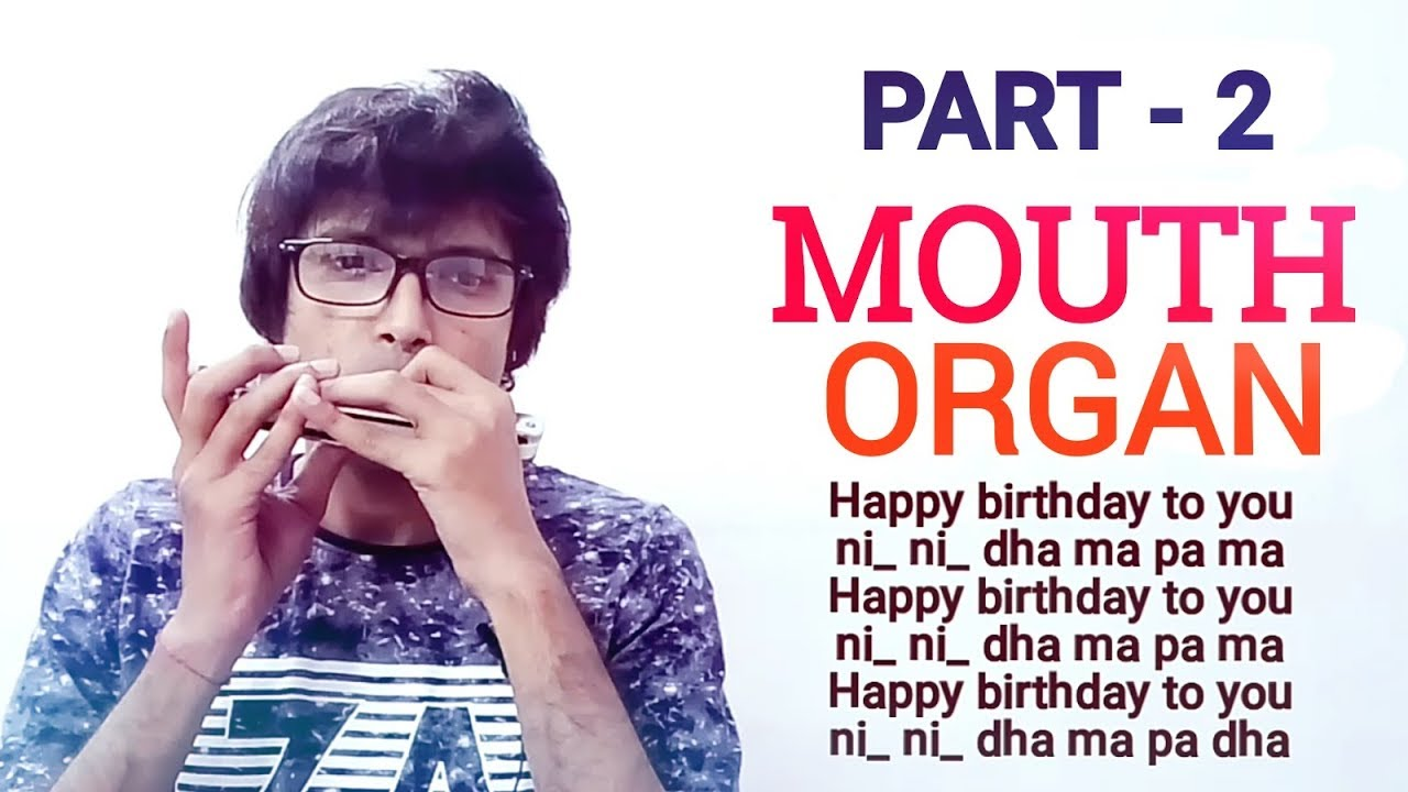 Mouth Organ Lesson How To Play Harmonica Birthday Song Easy Method Youtube