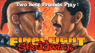 Two Best Friends Play Final Fight: Streetwise Compilation