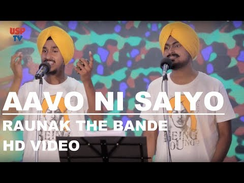 Aavo Ni Saiyo Punjabi Folk Song Sufi Music Punjabi Kalam Raunak The Band USP TV