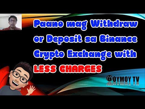 PAANO MAG WITHDRAW OR DEPOSIT SA BINANCE CRYPTO EXCHANGE WITH LESS CHARGES