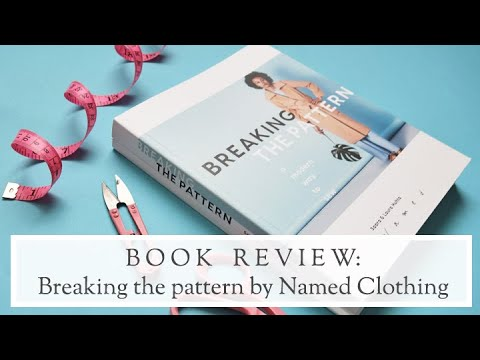 Book Review | Breaking the Pattern | Named Clothing - YouTube