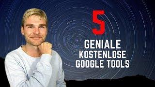5 kostenlose und gleichzeitig geniale Google Tools