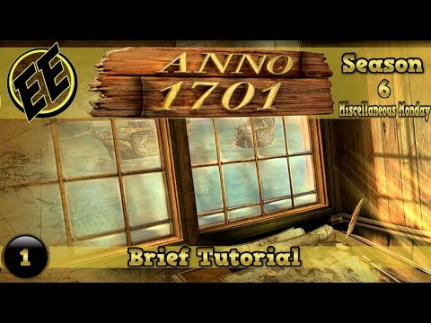 MM S6 #1 -  Anno 1701 ~ Reacclimating to Anno |