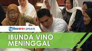 Ibunda Vino G Bastian Meninggal Dunia, Disemayamkan di Kalimalang