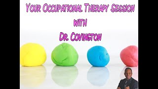 Your OT Session with Dr. Covington: Clay Ball Activity