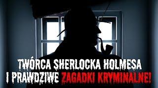 Arthur Conan Doyle - prawdziwe śledztwo twórcy Sherlocka Holmesa! KONKURS