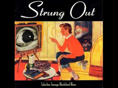 Strung Out - Suburban Teenage Wasteland Blues (Full Album)