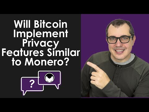 Bitcoin Q&A: Will Bitcoin Implement Privacy Features Similar to Monero?