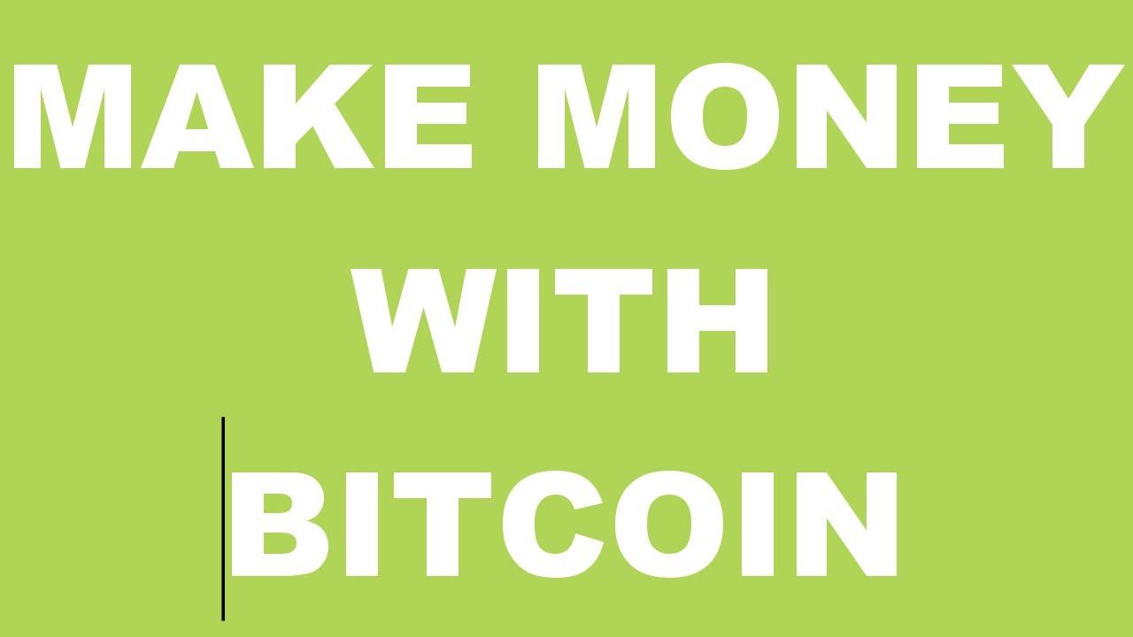 do you make money off bitcoin