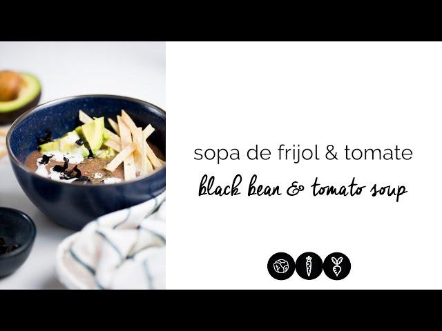 Sopa de frijol y tomate / Black bean tomato soup