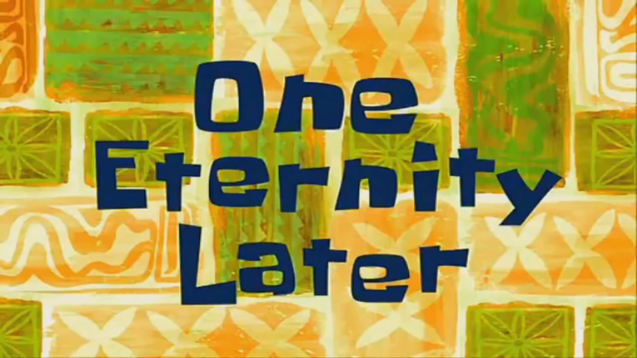 One eternity later hd spongebob memedownload