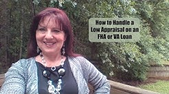 How to Handle a Low Appraisal on FHA or VA Loan