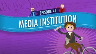 Media Institution: Crash Course Government And Politics #44