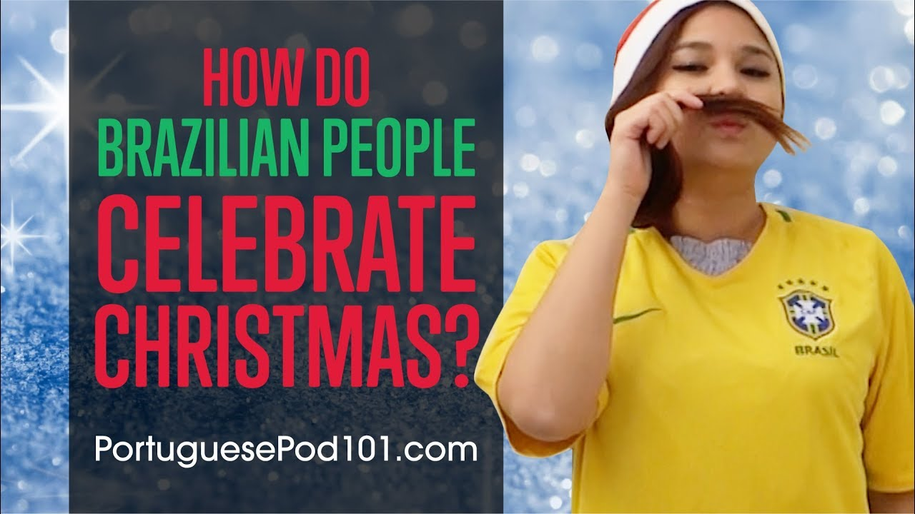 How do Brazilian People Celebrate Christmas?