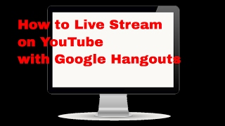2017 How to create a YouTube live stream on Google Hangouts