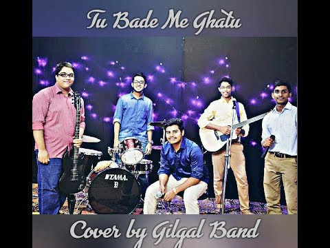 Tu Bade, Main Ghatu(shelley reddy) | Gilgal Band
