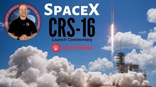 #SpaceX Falcon 9 CRS-16 Commerical Resupply Mission to the ISS 🔴 Live Launch Commentary