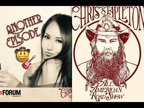Another Episode @ Chris Stapleton Concert