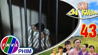 Anh Ba Khía - Tập cuối[4]: Lịch lâm vào cảnh tù tội vì cướp của bị bắt