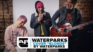 """Waterparks Swap Instruments and Cover """"Blonde"""" as OTTOPARKS"""