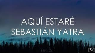 Baixar Sebastián Yatra - Aquí Estaré (Letra)
