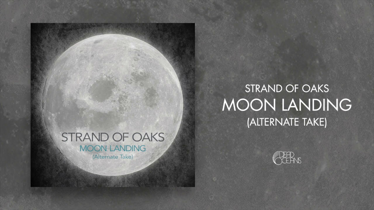 Strand Of Oaks Moon Landing Alternate Take Official Audio Youtube