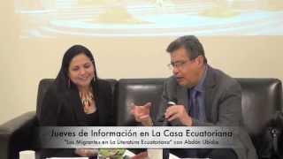 Casa Ecuatoriana: Charla No. 10 Los Migrantes en la Literatura Ecuatoriana