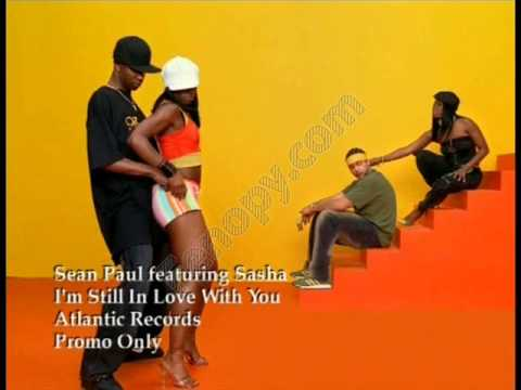 Sean Paul Featuring Sasha  I'm Still In Love With You Boy WICKED QUALITY !!