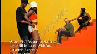 Download Sean Paul Featuring Sasha  I'm Still In Love With You Boy WICKED QUALITY !! MP3 song and Music Video