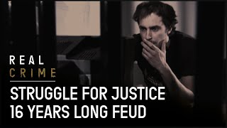 True Crime Documentary | Struggle for Justice | 16 Years Long Feud  | Real Crime