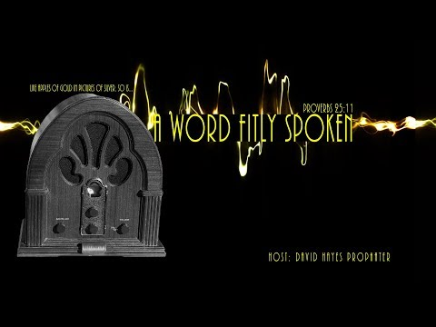A Word Fitly Spoken - Episode 52 - What He Did Not Say
