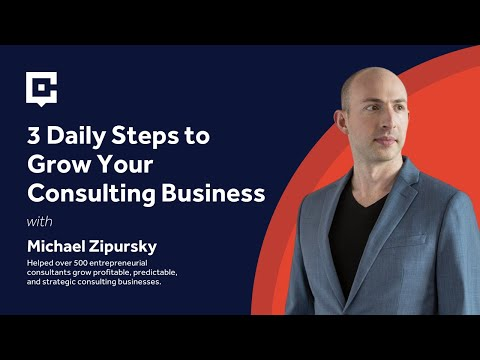 3 Daily Steps to Grow Your Consulting Business