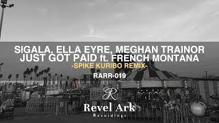 Sigala, Ella Eyre, Meghan Trainor - Just Got Paid ft. French Montana (SPIKE KURIBO REMIX)[FREE DL] Video