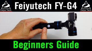feiyu tech fy g4 2 beginners guide tutorial how to use handheld gimbal review gopro 4 stabilizer
