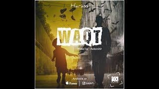 WAQT Feat. Harass | DesiHipHop | Latest Hindi Rap 2017