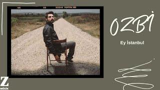 Ozbi - Ey İstanbul [ Halk Edebiyatı © 2014 Z Müzik ]