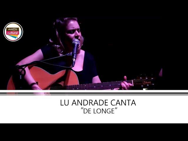 LU ANDRADE CANTA 'DE LONGE' EM SHOW ACÚSTICO