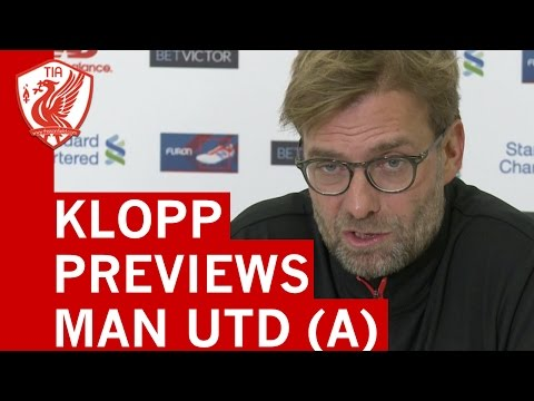 Jurgen Klopp Pre-Match Press Conference: Man United vs. Liverpool