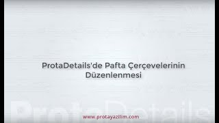ProtaDetails'de Pafta Çerçevelerinin Düzenlenmesi