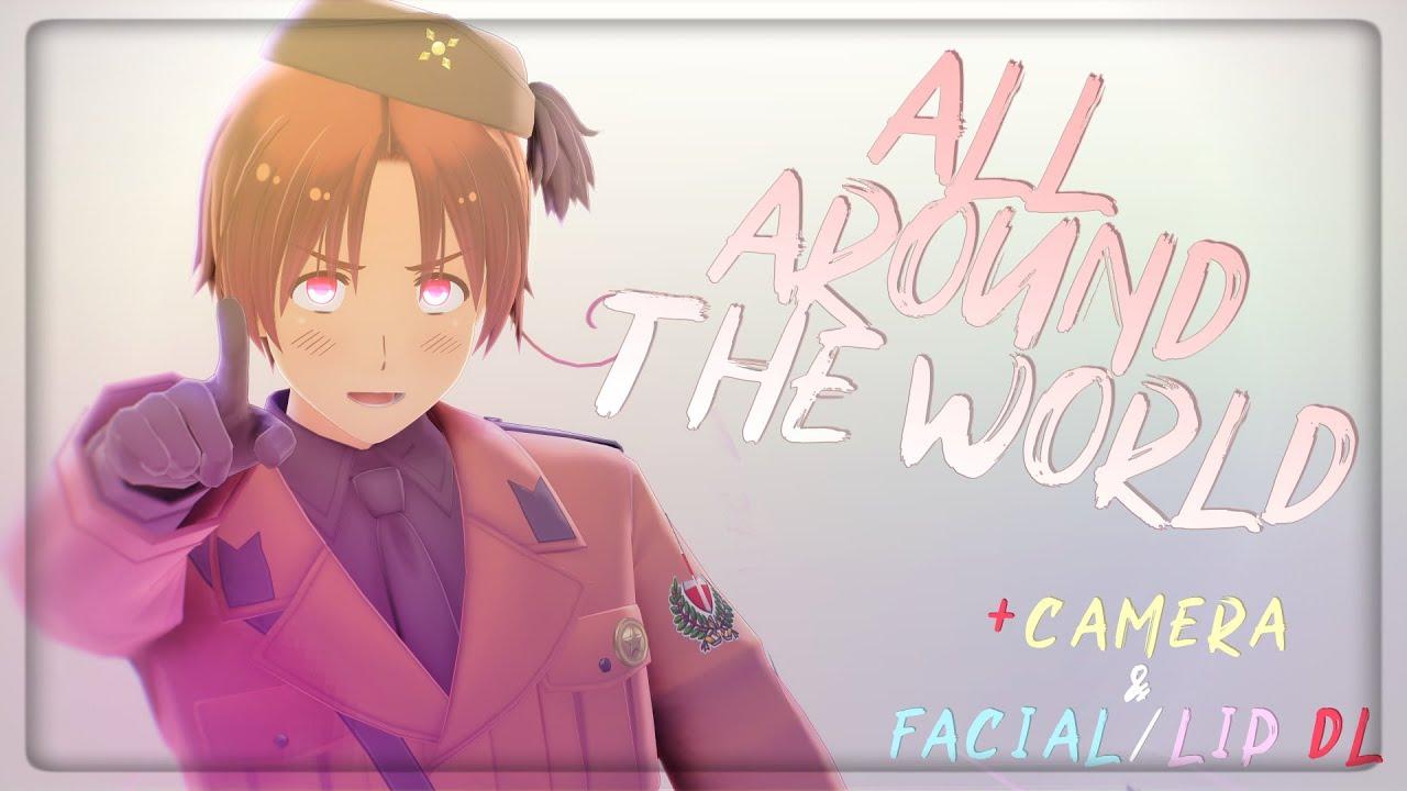 【Hetalia/APH MMD】All Around the World (+Camera, Facial/Lip Motion DL)