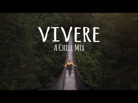 Vivere // A Chill Mix
