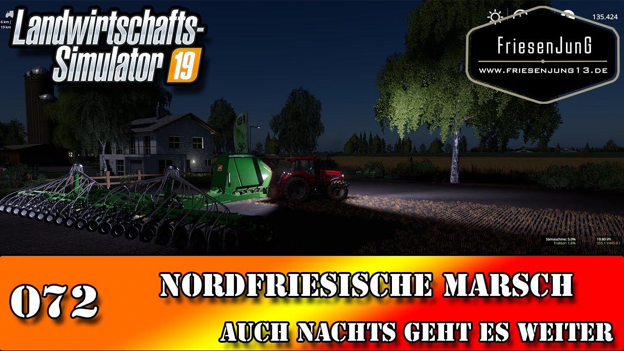 LS19 Nordfriesische Marsch mit Courseplay 072 - Auch Nachts geht es weiter