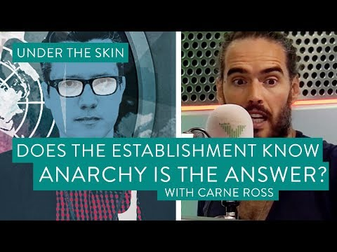 Does The Establishment Know Anarchy Is The Answer? |  Under The Skin with Russell Brand