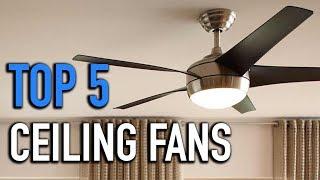 TOP 5: Ceiling Fans