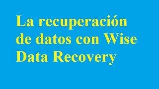 La recuperación de datos con Wise Data Recovery - Betdownload.com