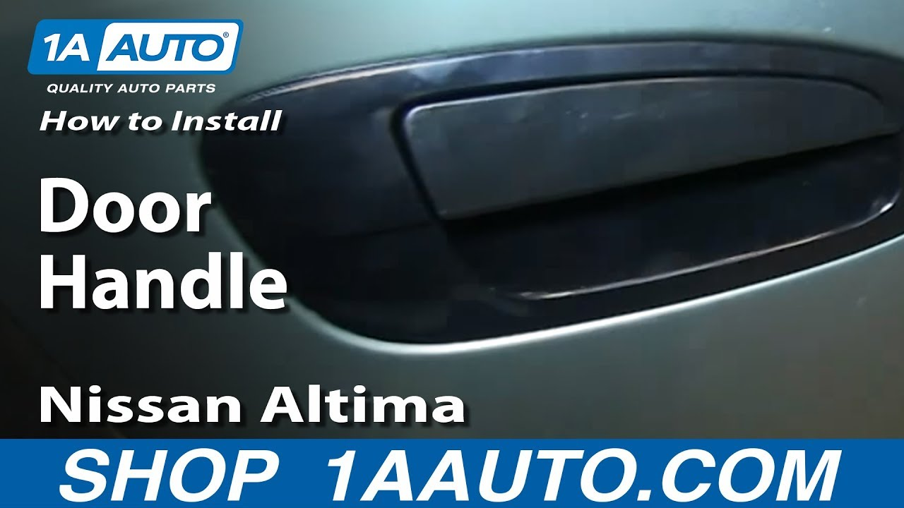 How To Install Replace Outside Rear Door Handle 2002 06 Nissan Altima Youtube