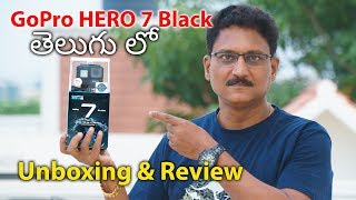 GoPro Hero 7 Black Unboxing & Review in Telugu with 4K Video Samples