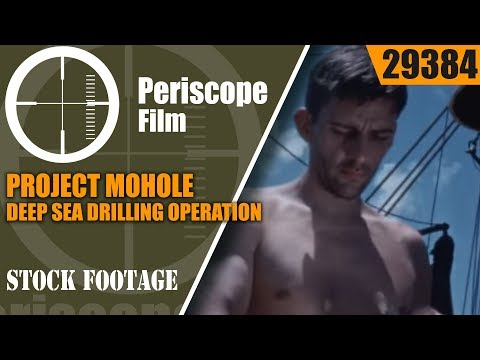 PROJECT MOHOLE   GLOBAL MARINE DEEP SEA DRILLING OPERATION INTO EARTH'S MANTLE  29384